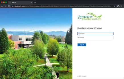 Machine generated alternative text: Sign In  ii iiii  UNIVERSITY  or THE  FRASER VALLEY  Please Sign in with your UFV account  Username  Password  Sign in  @ 2018 Microsoft