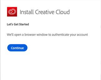 Machine generated alternative text: Install Creative Cloud  Let's Get Started  We'll open a browser window to authenticate your account  Continue